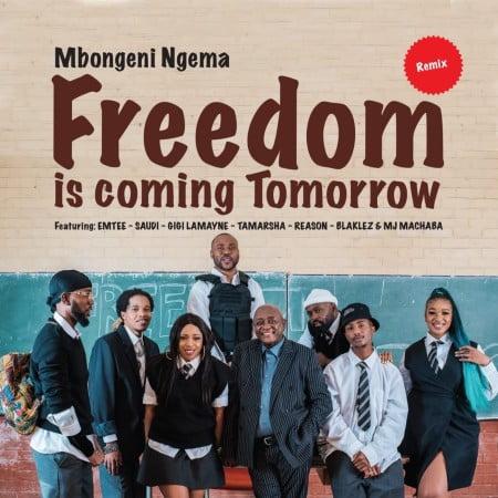 DOWNLOAD MP3: Dr Mbongeni Ngema – Freedom Is Coming Tomorrow (Remix) Ft. Emtee, Saudi, Gigi Lamayne, Tamarsha, Reason, Blaklez & DJ Machaba #Arewapublisize