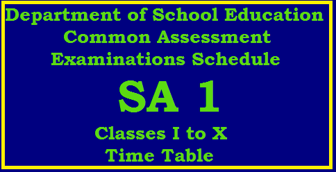 TS/Telangana SA Summative-1 Time Table 2017-18 and Instructions Download Summative Assessment 1 Time Table in Telanagana | SCERT Common Summative Assessment 1 Exams Schedule for classes 1st to 10th | Time Table for SA 1 Exams for classes I to X | Summative Assesment SA I Time Table in Telanagana State | SA I Summative Assesment I 2017 Time Table Download Summative Assesment Examinations (SA-1)from Dt.23.10.2017 to Dt.28.10.2017 . CCE Telangana Summative Assesment Time Table Examination Schedule summative-assesment-sa-I-II-time-table-exam-schedule-necessary-instructions-in-telangana-andhra-pradesh-download/2017/09/summative-assesment-sa-I-II-time-table-exam-schedule-necessary-instructions-in-telangana-andhra-pradesh-download.html