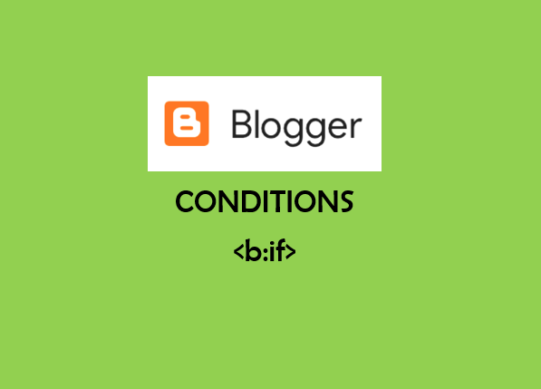 common useful blogger conditional statements