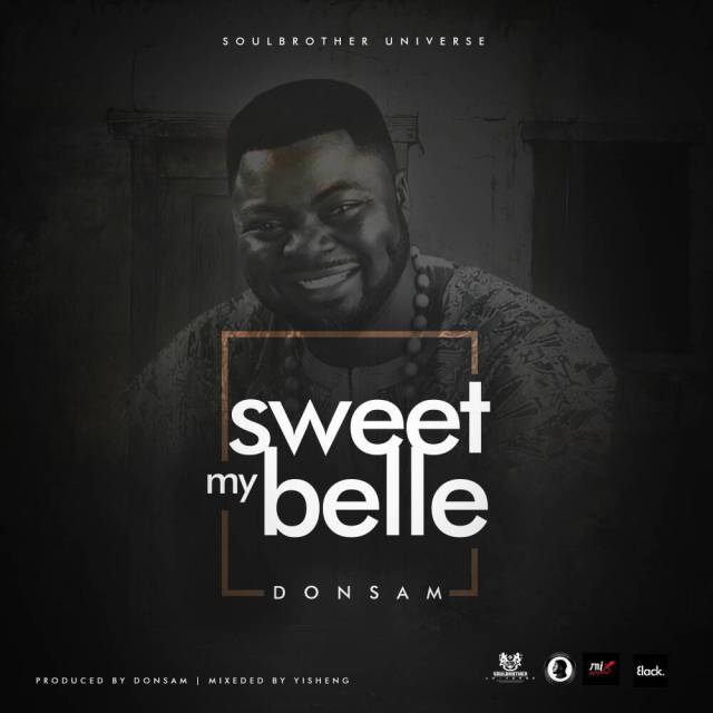 MP3] Donsam – Sweet My Belle | Gospel Hotspot NG | Free Gospel Songs