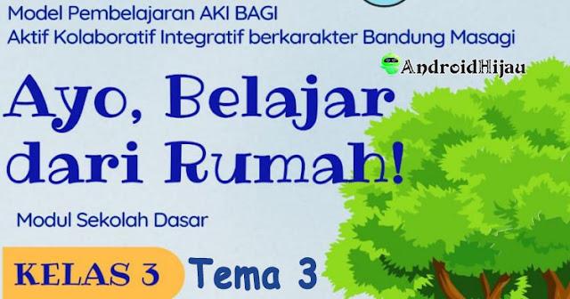 Modul Aki Bagi Bandung kelas 3 tema 3, Modul BDR AKi Bagi Bandung Kelas 3 tema 3, Modul belajar dari rumah Bandung kelas 3 tema 3