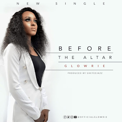 Before The Altar by Glowrie Download Mp3