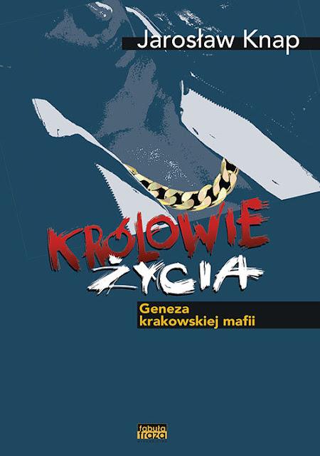 """recenzja książki """"Królowie życia"""" Jarosław Knap, mafia, gang, reportaż, czasy PRL, krakowska mafia"""
