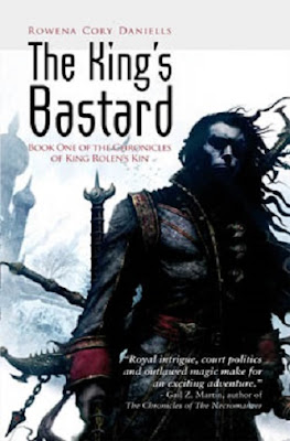 The King's Bastard (The Chronicles of King Rolen's Kin, Book 1) by Rowena Cory Daniells