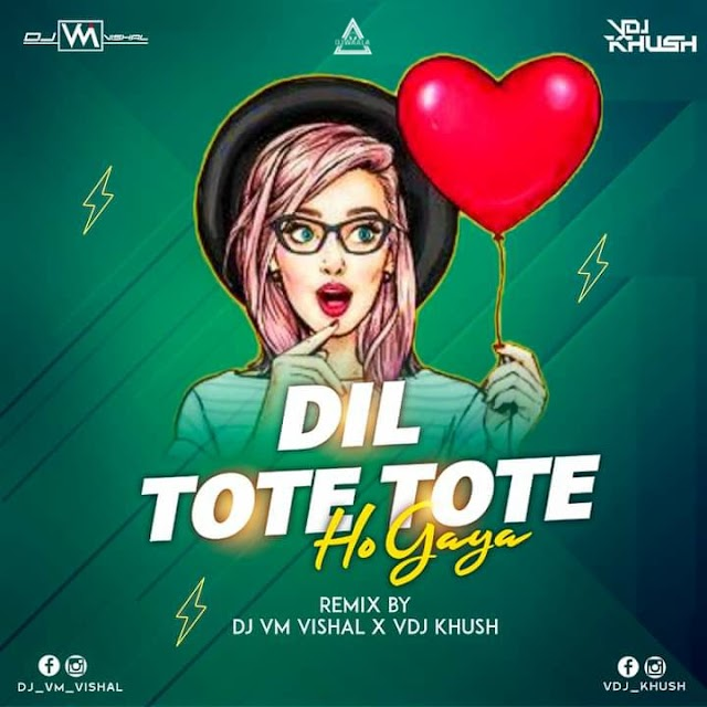 DIL TOLE TOLE HO GAYA (DESI TADKA) - DJ VM VISHAL X VDJ KHUSH