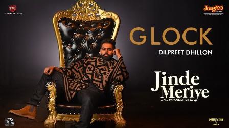 Glock Lyrics - Dilpreet Dhillon