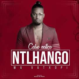 Celso Notiço - Ntlhango Wa Vatxopi (R&B)