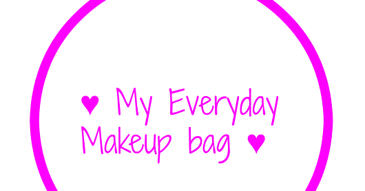♥ My Everyday Makeup bag ♥