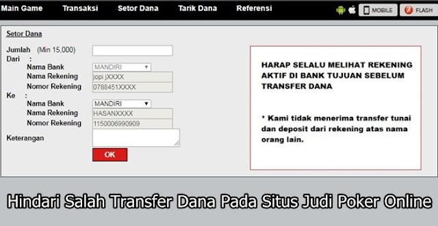 Hindari Salah Transfer Dana Pada Situs Judi Poker Online Hindari Salah Transfer Dana Pada Situs Judi Poker Online