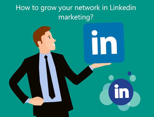 How to grow your network in Linkedin marketing?