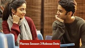 Flames web series season 3 release date cast plot | फ्लेम्स की सभी विवरण हिंदी में