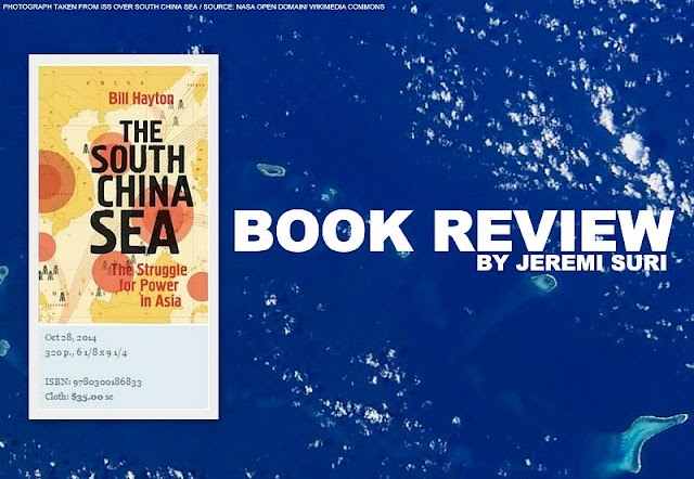 BOOK REVIEW | Bill Hayton's The South China Sea: The Struggle for Power in Asia by Jeremi Suri