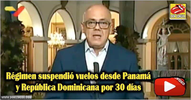 Régimen suspendió vuelos desde Panamá y República Dominicana por 30 días