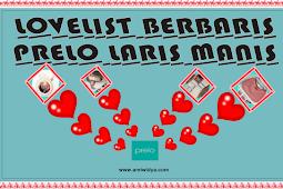 Lovelist Berbaris, Prelo Laris Manis