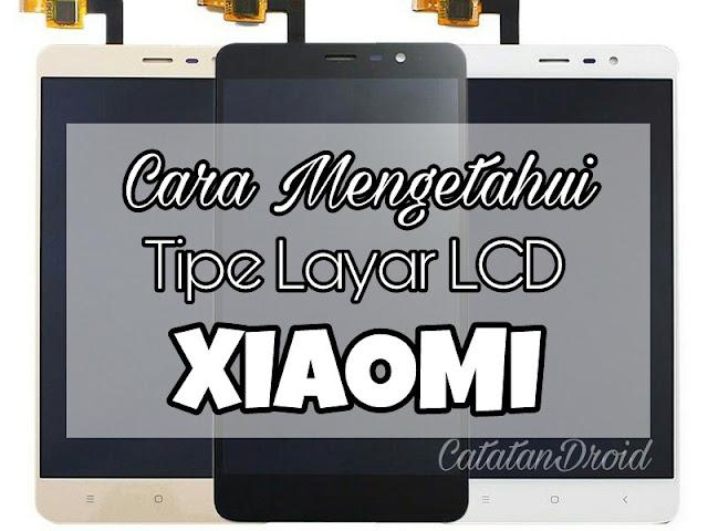 2 Cara Mengetahui Tipe Layar LCD yang Pada Ponsel Xiaomi