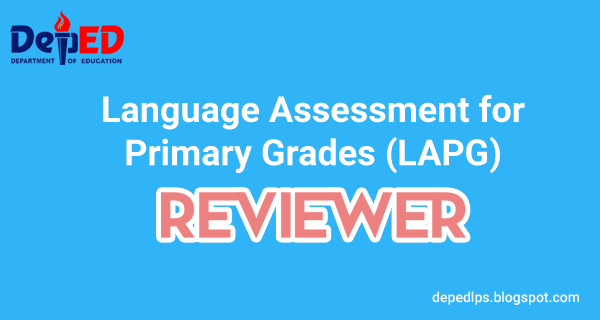 Language Assessment for Primary Grades (LAPG) Reviewers