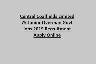 Central Coalfields Limited 75 Junior Overman Govt jobs 2019 Recruitment Apply Online