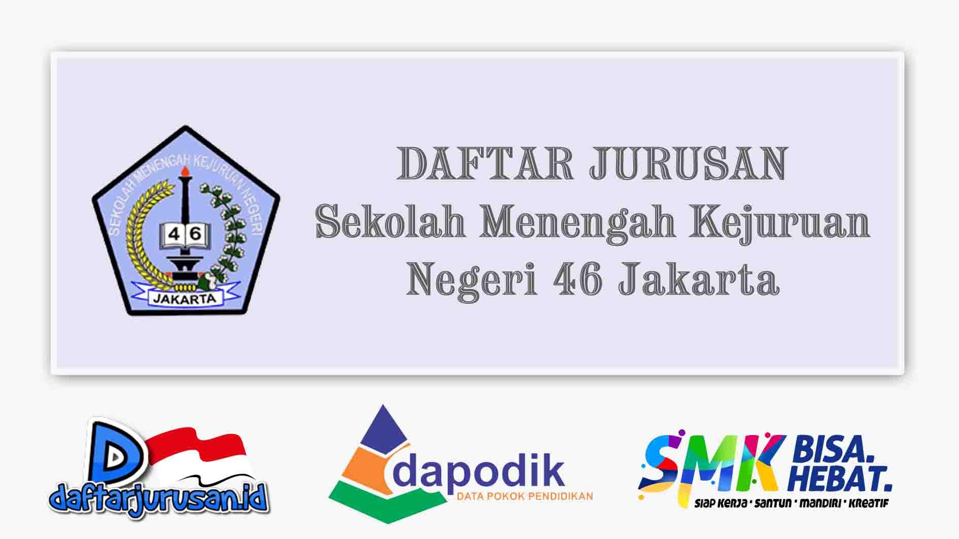 Daftar Jurusan SMK Negeri 46 Jakarta Timur