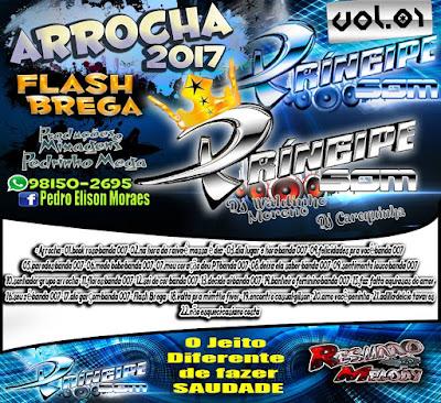 CD DE ARROCHA & FLASH BREGA PRINCIPE SOM 2017