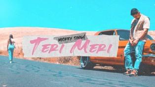 Teri Meri Lyrics - Mickey Singh