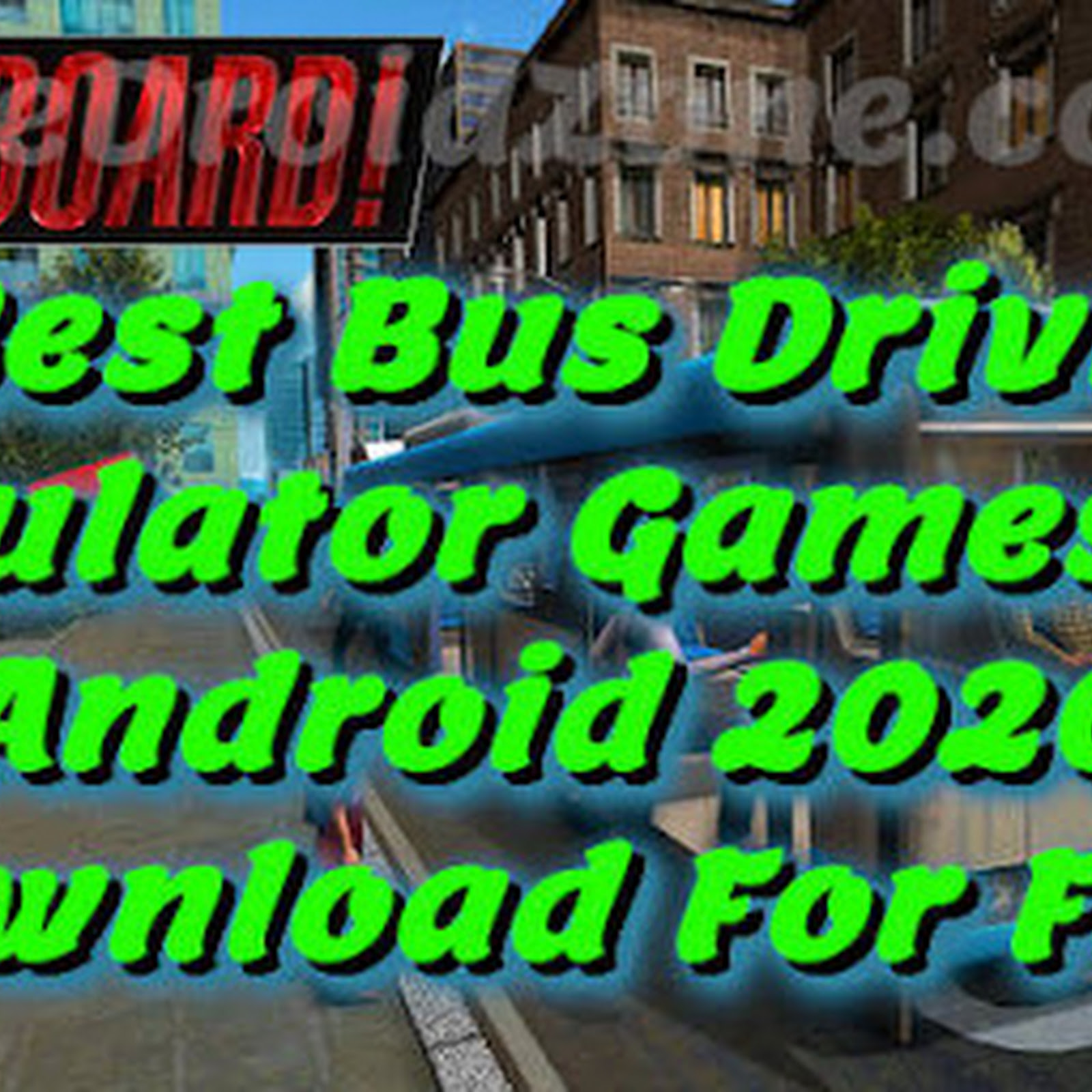 5 Best Bus Driving Simulator Games For Android 2020