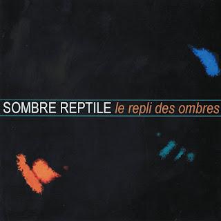 Sombre Reptile - 2005 - Le Repli des Ombres