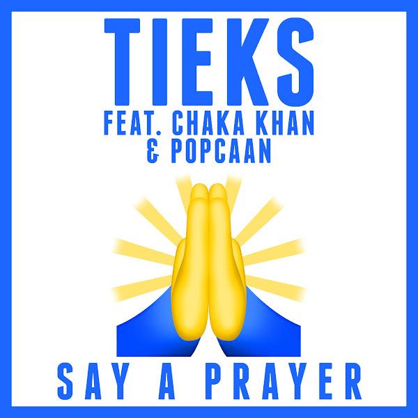 TIEKS - Say a Prayer (feat. Chaka Khan & Popcaan) - Single Cover