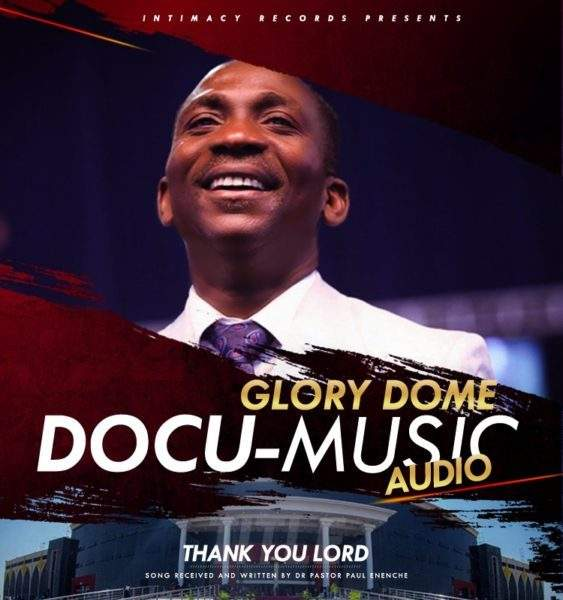 [Music] Dr. Pastor Paul Enenche - Thank You Lord