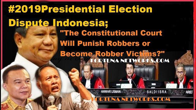 """<img src=""""#2019PresidentialElectionINA.jpg"""" alt= """"#2019PresidentialElectionDisputeIndonesia; """"Mahkamah Konstitusi Akan Menghukum Perampok atau Menjadi Korban Perampokan?"""">"""