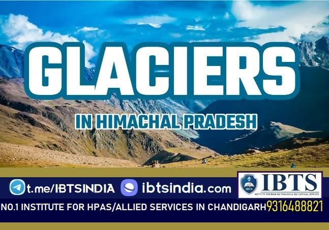 Glaciers in Himachal Pradesh & Most Important Glaciers Question in Hindi