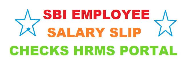 SBI EMPLOYEE SALARY SLIP from HRMS.ONLINESBI