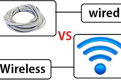 Perbedaan Jaringan Wireless dan Wired lebih lengkap