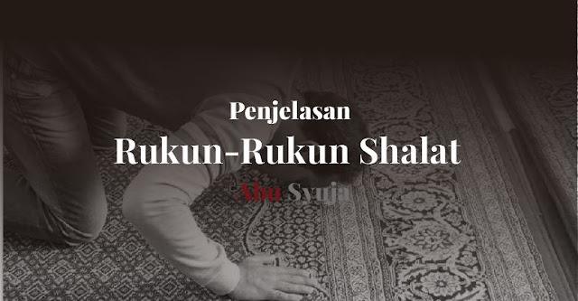 https://abusyuja.blogspot.com/2019/08/14-rukun-rukun-shalat-beserta-penjelasannya-lengkap.html