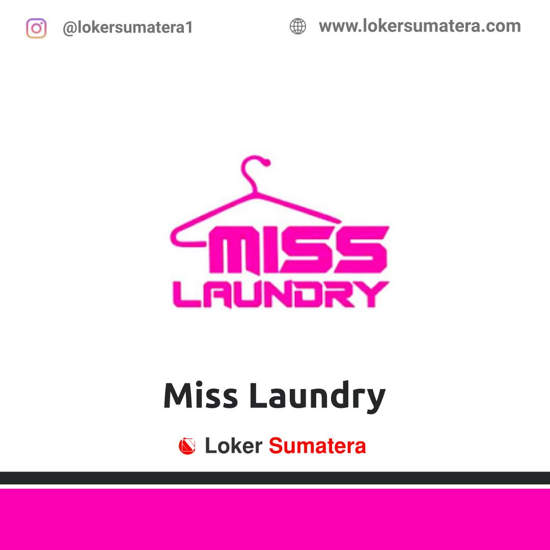 Lowongan Kerja Pekanbaru: Miss Laundry Desember 2020