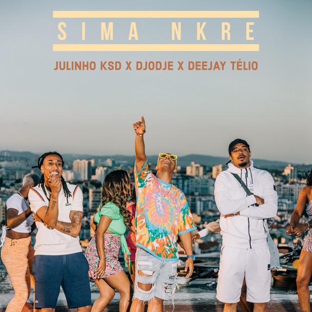 Djodje, Deejay Telio & Julinho Ksd - Sima Nkre [Exclusivo 2021] (Download MP3)