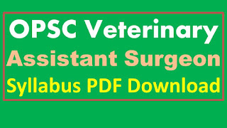 OPSC Veterinary Assistant Syllabus PDF Download