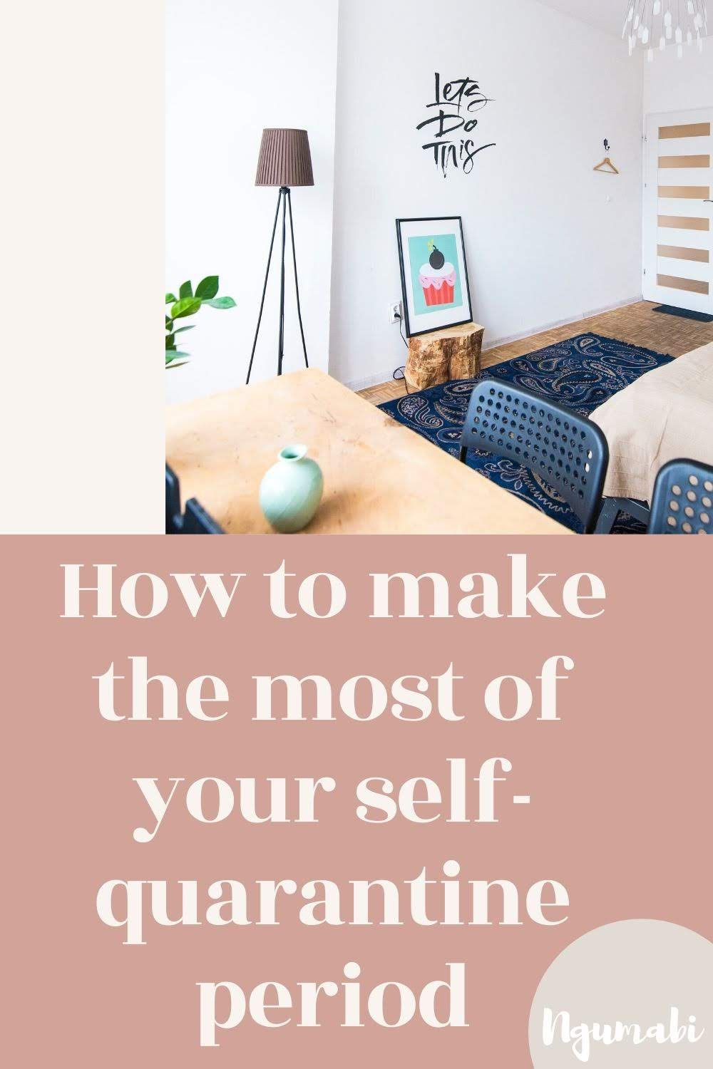 How to make the most of your self-quarantine period