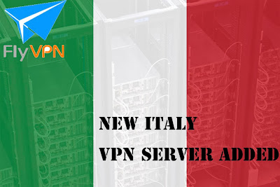 FlyVPN Added Italy VPN Server