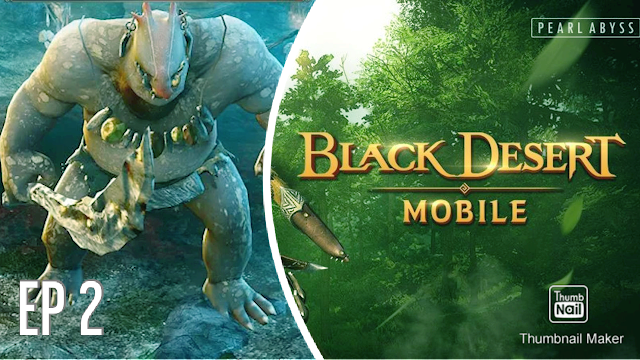Let's Play Black Desert Mobile 2021 [EP 2] A LOT OF IMPS 😲