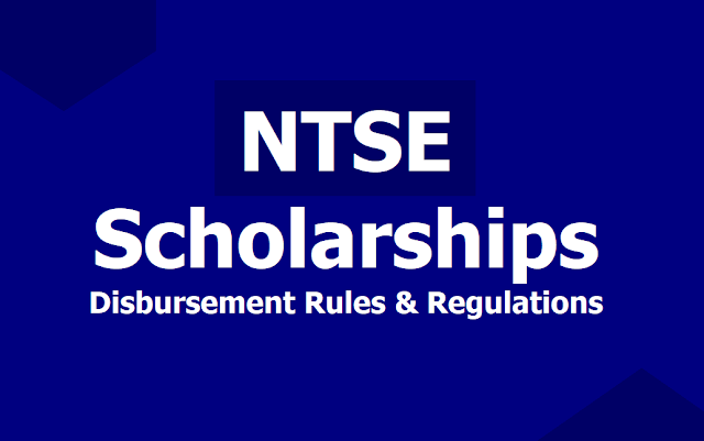 NCERT NTSE - NTS Scholarship Disbursement Rules and Regulations