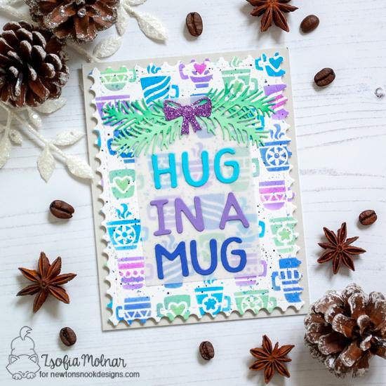 Hug in a Mug Card by Zsofia Molnar | Mugs Stencil, Essential Alphabet, Framework and Pines & Holly Die Sets by Newton's Nook Designs #newotnsnook