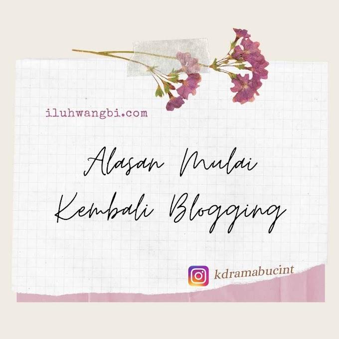 Alasan Mulai Kembali Blogging