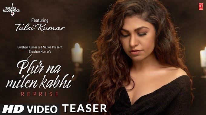 PHIR NA MILEN KABHI REPRISE VERSION LYRICS - Tulsi Kumar  - Lyrics Over A2z