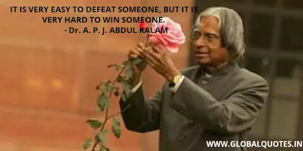 It is very easy to defeat someone, But it is very difficult to win someone.