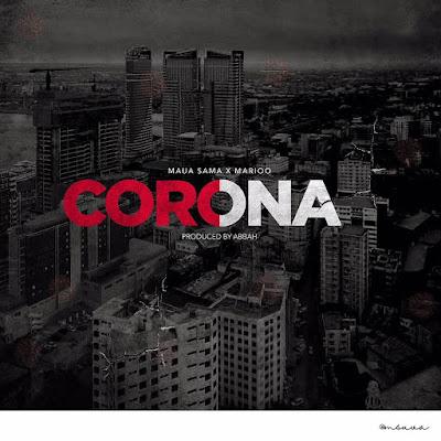 Maua Sama Ft. Marioo – CORONA MP3 DOWNLOAD