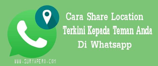 cara membagikan lokasi di whatsapp