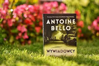 "Antoine Bello - ""Wywiadowcy"""