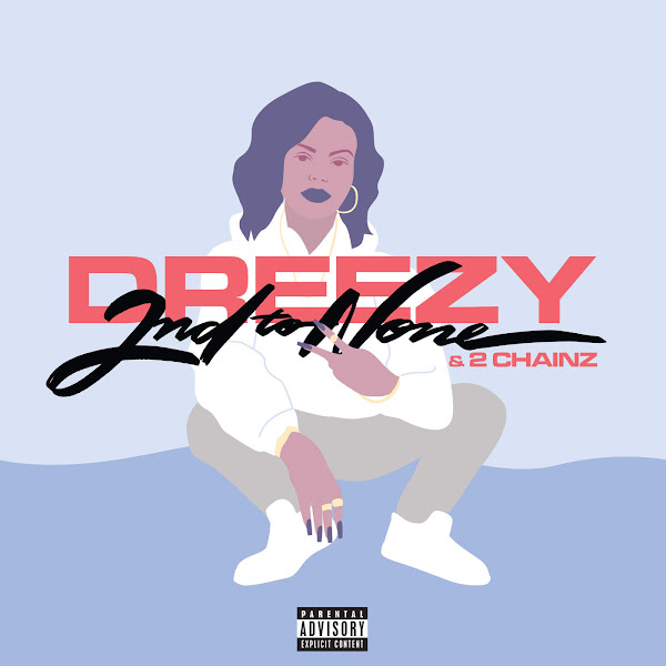 Dreezy & 2 Chainz - 2nd to None - Single Cover