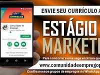 ESTÁGIO EM MARKETING COM BOLSA R$ 600,00 PARA PRESTADORA DE SERVIÇOS