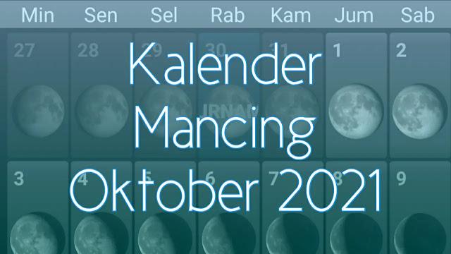 Kalender Mancing Bulan Oktober 2021 Lengkap Waktu dan Fase Bulan